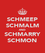 SCHMEEP SCHMALM AND SCHMARRY SCHMON - Personalised Poster A4 size