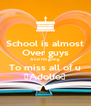 School is almost Over guys And I'm going To miss all of u 👍Adolfo👍 - Personalised Poster A4 size
