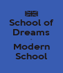 School of Dreams - Modern School - Personalised Poster A4 size