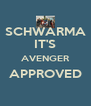 SCHWARMA IT'S AVENGER APPROVED  - Personalised Poster A4 size