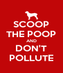 SCOOP THE POOP AND DON'T POLLUTE - Personalised Poster A4 size