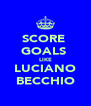 SCORE  GOALS  LIKE LUCIANO BECCHIO - Personalised Poster A4 size