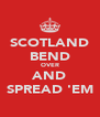 SCOTLAND BEND OVER AND SPREAD 'EM - Personalised Poster A4 size
