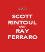 SCOTT RINTOUL AND RAY FERRARO - Personalised Poster A4 size