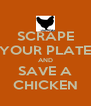 SCRAPE YOUR PLATE AND SAVE A CHICKEN - Personalised Poster A4 size