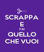 SCRAPPA E FAI QUELLO CHE VUOI - Personalised Poster A4 size