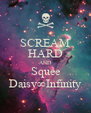 SCREAM HARD AND Squee Daisy∞Infinity - Personalised Poster A4 size