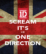SCREAM IT'S <3 ONE DIRECTION - Personalised Poster A4 size