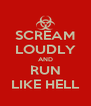 SCREAM LOUDLY AND RUN LIKE HELL - Personalised Poster A4 size