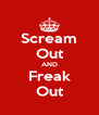 Scream Out AND Freak Out - Personalised Poster A4 size