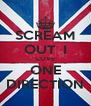 SCREAM OUT  I LOVE ONE DIRECTION - Personalised Poster A4 size