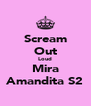Scream Out Loud Mira Amandita S2 - Personalised Poster A4 size