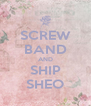 SCREW BAND AND SHIP SHEO - Personalised Poster A4 size