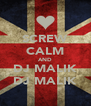SCREW CALM AND DJ MALIK DJ MALIK - Personalised Poster A4 size