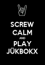 SCREW CALM AND PLAY JÜKBOKX - Personalised Poster A4 size