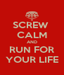 SCREW  CALM AND RUN FOR YOUR LIFE - Personalised Poster A4 size