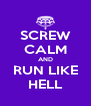 SCREW CALM AND RUN LIKE HELL - Personalised Poster A4 size