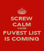 SCREW CALM CAUSE FUVEST LIST IS COMING - Personalised Poster A4 size