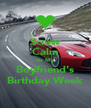 Screw Calm Its My Boyfriend's Birthday Week - Personalised Poster A4 size
