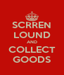SCRREN LOUND AND COLLECT GOODS - Personalised Poster A4 size