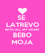 SE  LATREVO WITH ALL MY HEART BEBO MOJA - Personalised Poster A4 size