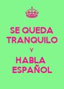 SE QUEDA TRANQUILO Y HABLA  ESPAÑOL - Personalised Poster A4 size