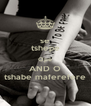 se tshepe Ope AND O tshabe maferefere - Personalised Poster A4 size