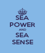 SEA POWER AND SEA SENSE - Personalised Poster A4 size