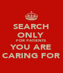 SEARCH ONLY  FOR PATIENTS YOU ARE CARING FOR - Personalised Poster A4 size