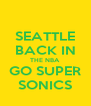 SEATTLE BACK IN THE NBA GO SUPER SONICS - Personalised Poster A4 size