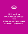 SEE an F in PARALLEL LINES THINK CORRESPONDING EQUAL ANGLES - Personalised Poster A4 size