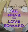 SEE FMAB AND LOVE EDWARD - Personalised Poster A4 size