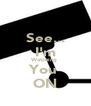 See... I'm Watching  You  ON - Personalised Poster A4 size