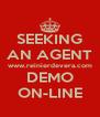 SEEKING AN AGENT www.reinierdevera.com DEMO ON-LINE - Personalised Poster A4 size