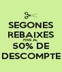 SEGONES REBAIXES FINS AL 50% DE DESCOMPTE - Personalised Poster A4 size