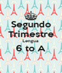 Segundo Trimestre Lengua 6 to A  - Personalised Poster A4 size