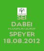 SEI DABEI FLUGPLATZLAUF SPEYER 18.08.2012 - Personalised Poster A4 size