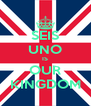 SEIS UNO IS OUR KINGDOM - Personalised Poster A4 size