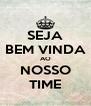 SEJA BEM VINDA AO NOSSO TIME - Personalised Poster A4 size