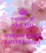selamat idul fitri 1 syawal 1434 H mohon maaf lahir&bathin - Personalised Poster A4 size