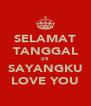 SELAMAT TANGGAL 09 SAYANGKU LOVE YOU - Personalised Poster A4 size