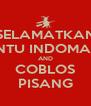 SELAMATKAN PINTU INDOMART AND COBLOS PISANG - Personalised Poster A4 size