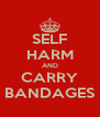 SELF HARM AND CARRY BANDAGES - Personalised Poster A4 size
