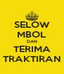 SELOW MBOL DAN TERIMA TRAKTIRAN - Personalised Poster A4 size