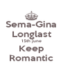 Sema-Gina Longlast 15th june Keep Romantic - Personalised Poster A4 size