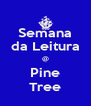 Semana da Leitura @ Pine Tree - Personalised Poster A4 size