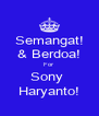 Semangat! & Berdoa! For Sony  Haryanto! - Personalised Poster A4 size