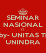 SEMINAR NASIONAL IT by- UNITAS TI UNINDRA - Personalised Poster A4 size