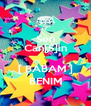 Sen Can[S]in  [ BABAM ] BENIM - Personalised Poster A4 size