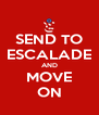 SEND TO ESCALADE AND MOVE ON - Personalised Poster A4 size